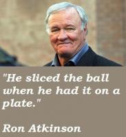 Ron Atkinson's quote #3