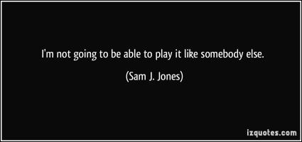 Sam J. Jones's quote #2