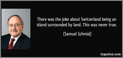 Samuel Schmid's quote