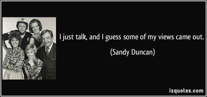 Sandy Duncan's quote #5