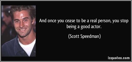 Scott Speedman's quote