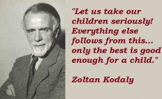 Zoltan Kodaly's quote